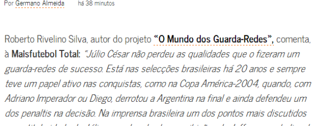 A opinião de Roberto Rivelino sobre Júlio César no MaisFutebol