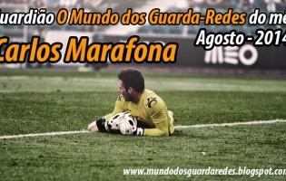Carlos Marafona: guardião O Mundo dos Guarda-Redes do mês de Agosto – 2014
