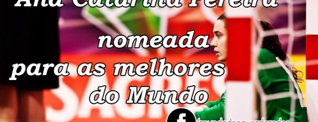Ana Catarina Pereira nomeada para Melhor Jogadora do Mundo'2014 Futsal Planet