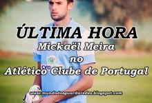 Mickaël Meira assina pelo Atlético