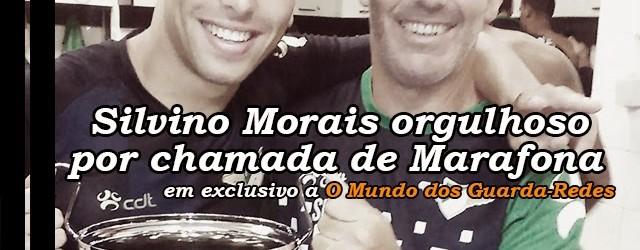 Silvino Morais orgulhoso com Carlos Marafona na selecção