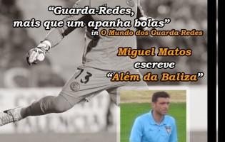 """Guarda-Redes, mais que um """"apanha bolas"""" – Além da Baliza, por Miguel Matos"""