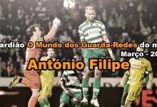 António Filipe: Guardião O Mundo dos Guarda-Redes do Mês de Março – 2015