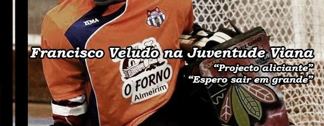 """Francisco Veludo assina pela Juventude de Viana – """"Um projecto aliciante"""""""