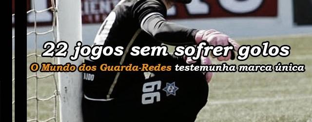Marco Rocha festeja 22ª baliza inviolável no Freamunde 2-0 SL Benfica B