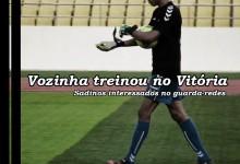 Vozinha treinou-se hoje no Vitória FC