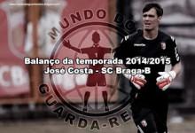 José Costa – SC Braga B – Balanço da temporada 2014/2015