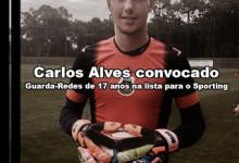 Carlos Alves, aos dezassete anos, convocado para jogo com o Sporting