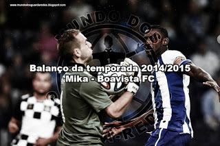 Mika – Boavista FC – Balanço da temporada 2014/2015