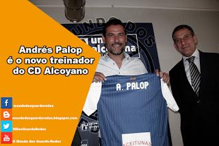 Andrés Palop é o novo treinador do CD Alcoyano