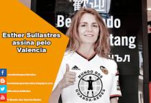 Esther Sullastres assina pelo Valencia
