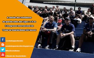 II Congresso Internacional de Treino de Guarda-Redes HO Soccer – Adesão dos treinadores de guarda-redes das Ligas I e II