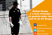 Rafael Rocha é o novo treinador de guarda-redes dos sub-16 do SC Braga