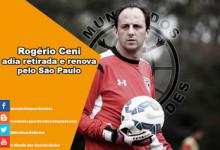 Rogério Ceni renova pelo São Paulo até Dezembro – Retirada adiada