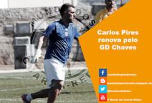 Carlos Pires renova pelo GD Chaves