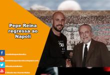 Pepe Reina assina pelo Napoli