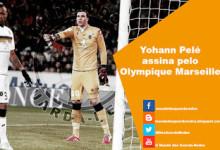 Yohann Pelé assina pelo Olympique de Marseille