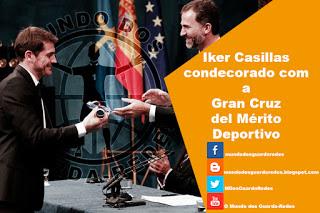 Iker Casillas condecorado com a Gran Cruz del Mérito Deportivo