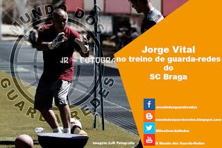 Jorge Vital já comanda treinos de guarda-redes do SC Braga