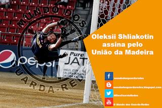 Oleksii Shliakotin assina pelo União da Madeira