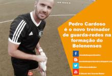 Pedro Cardoso é o novo treinador de guarda-redes na formação do Belenenses