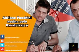 Adriano Facchini assina pelo Karabukspor