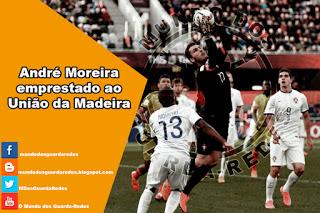 André Moreira emprestado ao União da Madeira