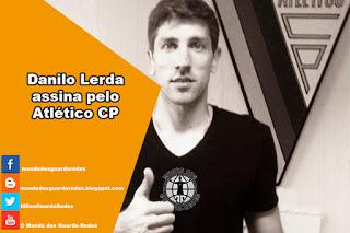 Danilo Lerda assina pelo Atlético CP