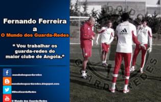 """Fernando Ferreira vai """"trabalhar os guarda-redes do maior clube de Angola"""""""