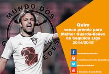 Quim vence o prémio para Melhor Guarda-Redes da Segunda Liga 2014/2015