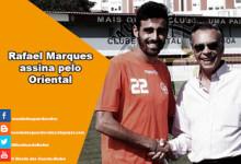Rafael Marques assina pelo Oriental