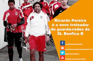 Ricardo Manuel Pereira é o novo treinador de guarda-redes do SL Benfica B