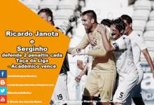 Serginho defende 2 penaltis, Ricardo Janota também e Académico passa na Taça da Liga – Gil Vicente 1-1 Ac. Viseu