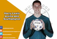 Harry Lewis assina pelo Southampton
