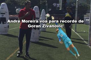 André Moreira está a 93 minutos de recorde de Goran Zivanovic