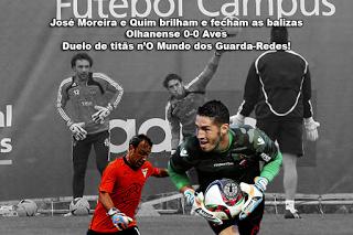 José Moreira e Quim brilham e fecham as balizas – Olhanense 0-0 Aves