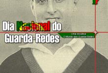 Festeja-se o Dia Nacional do Guarda-Redes – 18 de dezembro