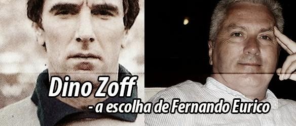 """Fernando Eurico – Dino Zoff – """"O melhor guarda-redes que eu já vi defender"""""""