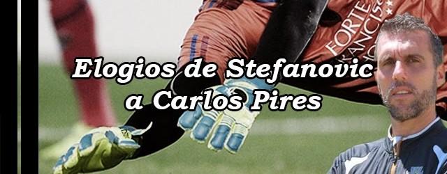 Carlos Pires elogiado por Igor Stefanovic