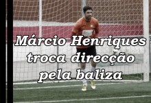 Márcio Henriques deixa de ser director desportivo para voltar à baliza da AD Nogueirense