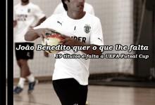 João Benedito: só lhe falta a UEFA Futsal Cup