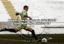 João Manuel – Atlético CP – Balanço da temporada 2014/2015