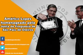 Américo Lopes homenageado pela Junta de Freguesia de São Paio de Oleiros
