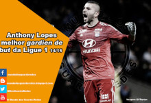 Anthony Lopes é o melhor Guarda-Redes da Ligue 1 2014-2015 para a France Football