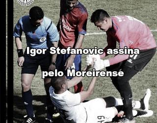 Igor Stefanovic assina pelo Moreirense