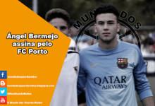 Ángel Bermejo assina pelo FC Porto