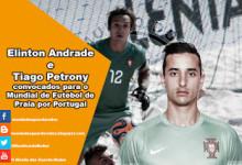 Elinton Andrade e Tiago Petrony convocados para o Mundial de Futebol de Praia por Portugal