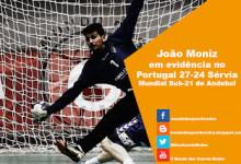 João Moniz em evidência no Portugal 27-24 Sérvia – Mundial Sub-21 de Andebol
