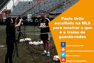 Paulo Grilo escolhido na MLS para mostrar o que é o treino de guarda-redes