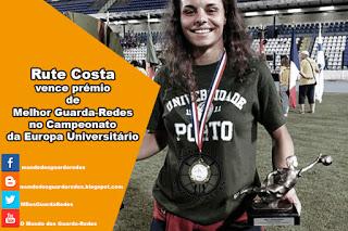 Rute Costa vence prémio de Melhor Guarda-Redes no Campeonato da Europa Universitário – Futebol 7 Feminino